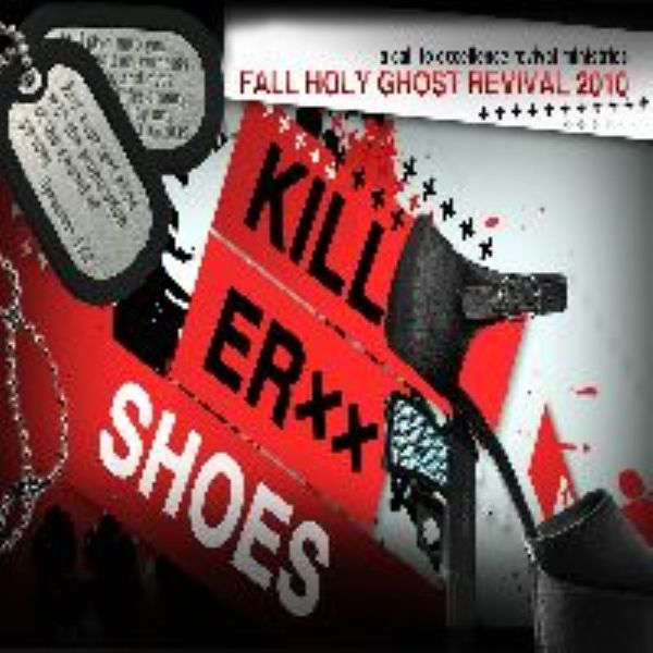 Killer Shoes - ACTE Fall Holy Ghost Revival 2010