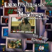 Foolishness and Mayhem