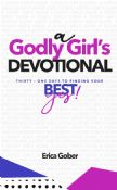 A Godly Girl's Devotional